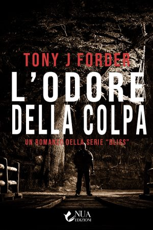 Romanzo con il titolo L'Odore della Colpa dello scrittore Tony J Forder , casa editrice Nua Edizioni