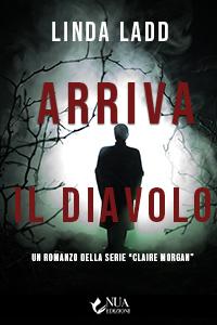 Cover del libro dell'autrice Linda Ladd dal titolo Arriva il diavolo della casa editrice Nua Edizioni