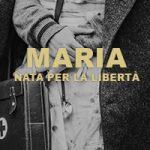 Libro Maria nata per la libertà dell'autrice Amalia Frontali, copertina della casa editrice Nua Edizioni