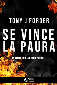 Copertina del libro della casa editrice Nua Edizioni con titolo Se Vince la paura dell'autore Tony J Forder